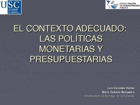 O contexto adecuado: as políticas monetarias e orzamentarias - Xornadas sobre Crise e Reestruturación Financeira